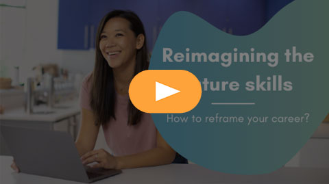 Reimagining the future skills: How to reframe your career?